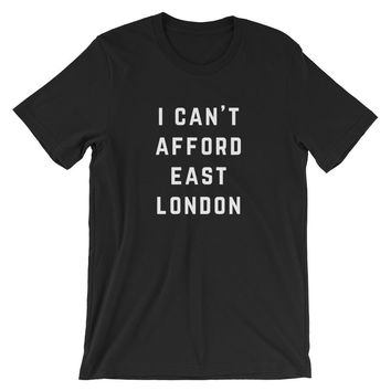 I can't afford East London Unisex T-Shirt