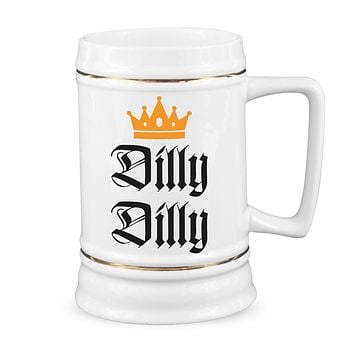 Dilly Dilly Beer Stein Dilly Dilly Beer Gift Funny Beer Slogan Cup Dilly Dilly Goblet