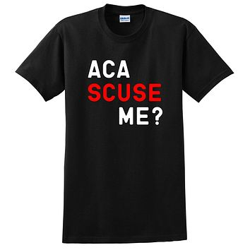 Aca scuse me? Funny saying, workout, giftf for her, For him, movie quote, graphic T Shirt