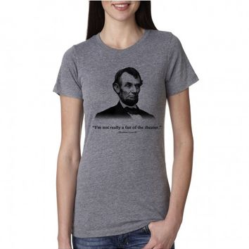 Not a Theatre Fan Abe Lincoln Shirt   Presidents Day Shirt