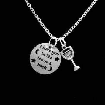 I Love You To The Moon And Back Wine Glass Best Friend Sisters Gift Necklace