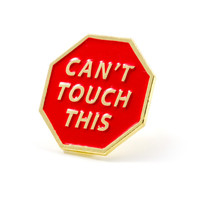 Can't Touch This Pin