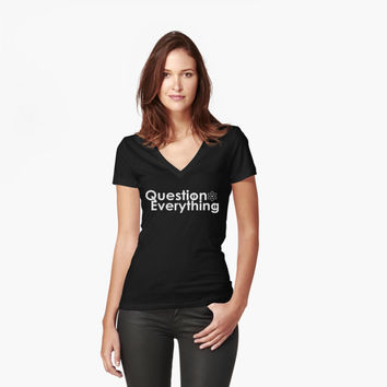 'Question Everything ' Women's Fitted V-Neck T-Shirt by sicknick