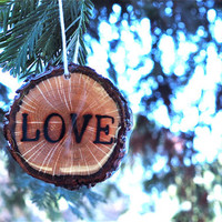 Wooden Christmas Ornament, Love Ornament, Rustic Christmas Ornament