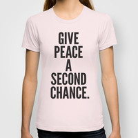 Give Peace a Second Chance. T-shirt by Nick Nelson