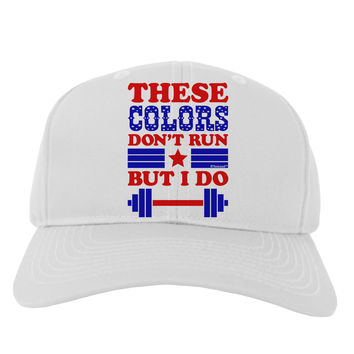 These Colors Don't Run But I Do - Patriotic Workout Adult Baseball Cap Hat