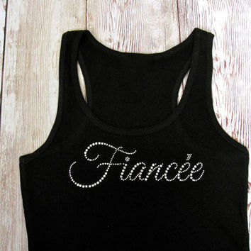 Fiancee Tank Top. Bride Shirt. Custom Rhinestone Shirts. Bridesmaid Tank Top. Bride Shirt. Bachelorette Party Shirts. Mrs. Engaged Shirt