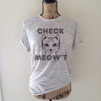 check meowt, cat, cat shirt, cat tshirt, cat tank top, cat lover, kitten shirt, meow shirt, kitty shirt, cat tee, gift for cat lover, cat