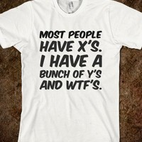 MOST PEOPLE HAVE X'S - Hipster Apparel