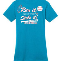 Run It Like You Stole It Baseball Mom Ladies Tee Free Shipping