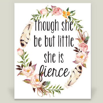Though She Be But Little She Is Fierce Floral Watercolor Shakespeare Quote Art Print by CraftMei on BoomBoomPrints