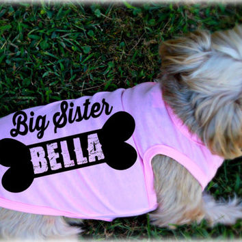 Custom Dog Tank Tops. Personalized Big Sister Dog Shirt. Small Dog Shirts. Custom Screen Printed Dog Apparel. Dog Boutique.