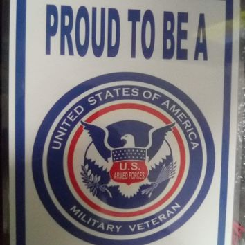 Proud To Be A US Military Veteran Sign