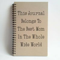 Best Mom in the whole wide world, 5x8 writing journal, custom spiral notebook, personalized brown kraft memory book, small sketchbook