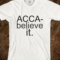 Acca-believe it. - teeshirttime
