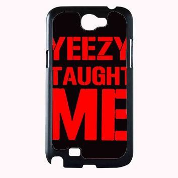 yeezy taught me TristanPiper FOR SAMSUNG GALAXY NOTE 2 **