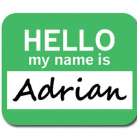 Adrian Hello My Name Is Mouse Pad
