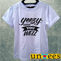 Yeezy Taught You Well Women T Shirt