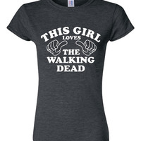 This Girl Loves The Walking Dead Great Zombies Printed Graphic T Shirt Walking Dead Juniors Fitted Unisex Ladies Fitted Tee