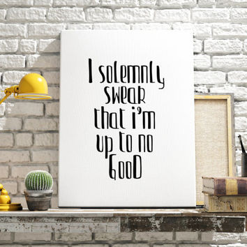 "Harry Potter Quote ""I Solemnly Swear That I Am Up To No Good"" Wall Art Movie Quotes Movie Poster Wall decor Home Decor Printable Quotes"