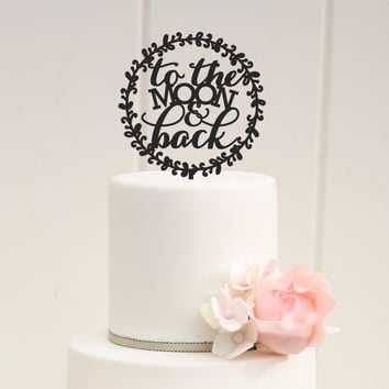 """To the Moon and Back"" Wedding Cake Topper"