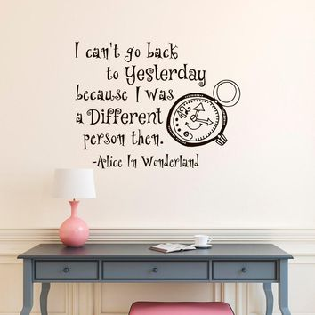 I can't go back to yesterday... vinyl wall decal kids room decor quote Alice in Wonderland art mural wall stickers