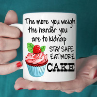 Eat More Cake Mug, Cupcake Mug, Cake Mug, Cake Lover Gift, Custom Coffee Cup,Foodie Gift, Cute Coffee Mug, Girly Mug, Humorous Mug