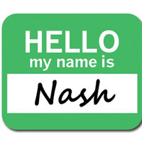 Nash Hello My Name Is Mouse Pad