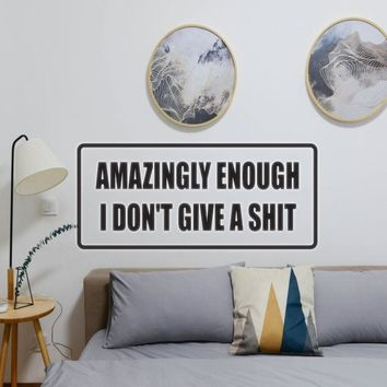 Amazingly I don't give a shit Vinyl Wall Decal - Removable