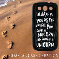 Samsung Galaxy S3 Hard Plastic or Rubber Cell Phone Case Cover Original Black and White Unicorn Quote Design