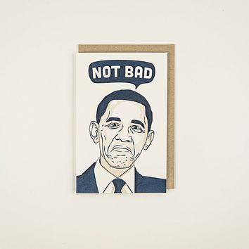 Not Bad Obama Card