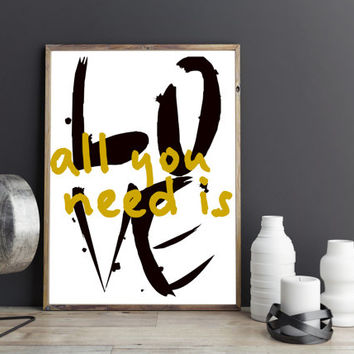Printable art Love is all you need print,Printable quote,LOVE is all you need,all you need is love,prints and quotes,wall decor,home decor
