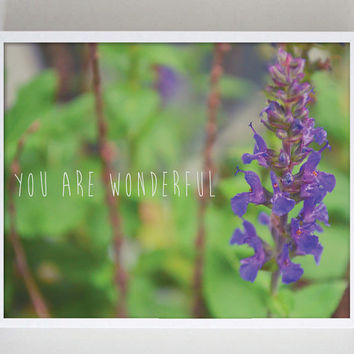 Photography Print Purple Flower Floral You are Wonderful Inspirational Typography Flower Photography Nature Photo Garden Photography