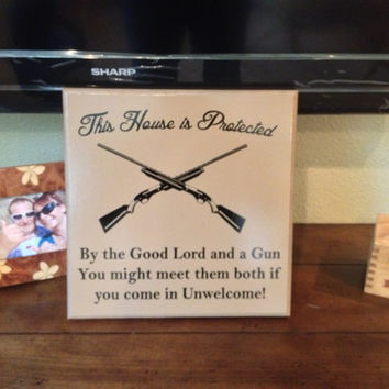 This House is Protected, by the Good Lord and a Gun, Handcrafted sign, wood sign, vinyl lettering, wall art, by YourDecorStore on Etsy