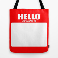 Hello My Name Is.. Tote Bag by 10813 Apparel