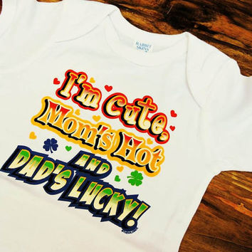 SALE! I'm Cute, Mom's Hot, Dad's Lucky Infant Bodysuit, Cute Baby Shirt, 18 month Baby Shirt, Baby Valentine Shirt, Lucky Dad, AppleCopter
