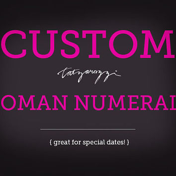 Custom Personalized Roman Numeral Date Birthday fake temporary tattoos