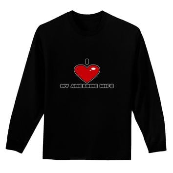 I Heart My Awesome Wife Adult Long Sleeve Dark T-Shirt by TooLoud