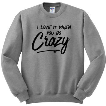 """Shawn Mendes """"There's Nothing Holdin' Me Back - I love it when you go crazy."""" Crewneck Sweatshirt"""