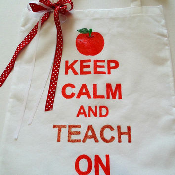 Keep Calm and Teach On -- hand painted bag/ tote bag/ canvas bag/ canvas tote bag