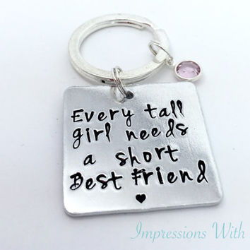 best friend keychain, keyring, every tall girl needs a short best friend,  joke, friendship gift, hand stamped