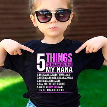 5 Things You Should Know About My Crazy Nana T-Shirt