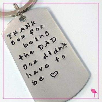 Thank You for being the Dad you didn't have to be Step Dad Personalized Key-chain