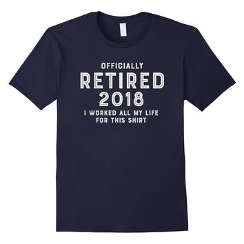 Retired 2018 Funny Retirement Party Gift T Shirt