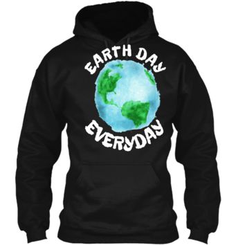 Earth Day Shirt Everyday Conservation Plant Nature Lover Tee Pullover Hoodie 8 oz