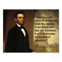"Abraham Lincoln Quote ""America will never be..."" Posters from Zazzle.com"