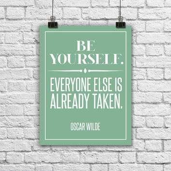 "Oscar Wilde Motivational Quote Poster. Be yourself. Everyone else is already taken. Motivational. Typography. Modern. 8.5x11"" Print."