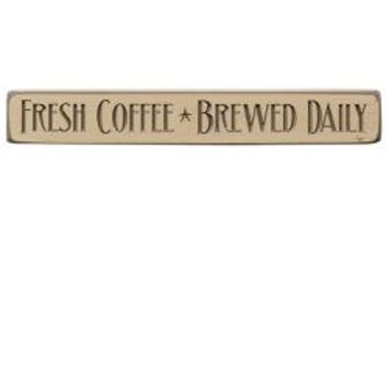 Fresh Coffee Brewed Daily - Block Sign