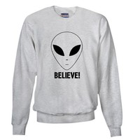 Believe! Alien Sweatshirt on CafePress.com