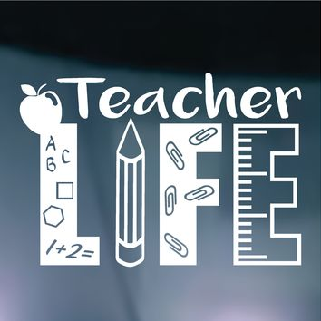 Teacher Life Vinyl Graphic Decal